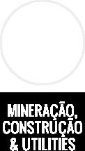 Mineração, Construção e Utilities